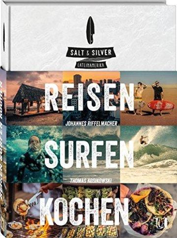 Salt & Silver Lateinamerika. reisen surfen kochen. - 1