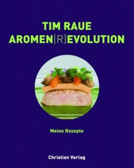 Tim Raue. Aromen(r)evolution - 1