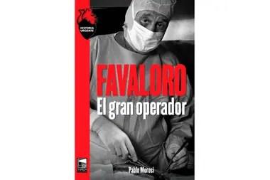 El autor de esta nota publicó una biografía de Favaloro