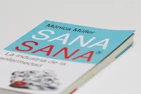 """""""Sana Sana, la industria de la enfermedad"""", plantea que los argentinos son el objeto deseado del negocio de la industria farmacéutica"""