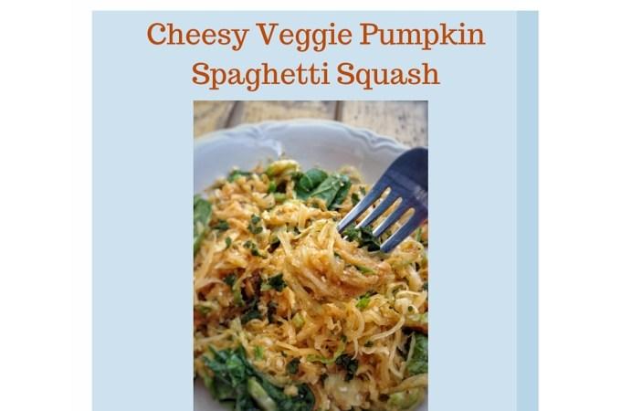 Cheesy Veggie Pumpkin Spaghetti Squash