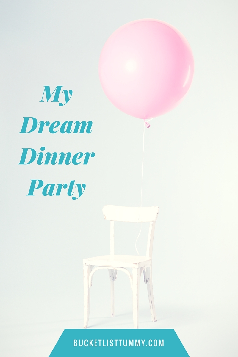 Dream Dinner Party