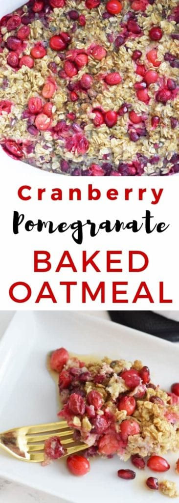 Cranberry Pomegranate Baked Oatmeal, perfect for the holidays!