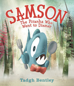 book cover Samson The Piranha Who Went to Dinner