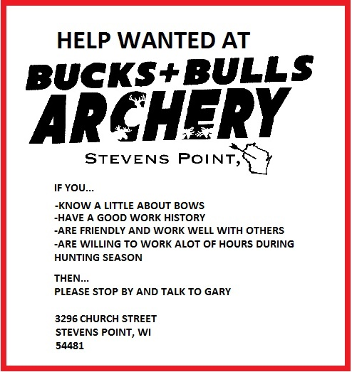 HELP WANTED AT BUCKS AND BULLS ARCHERY