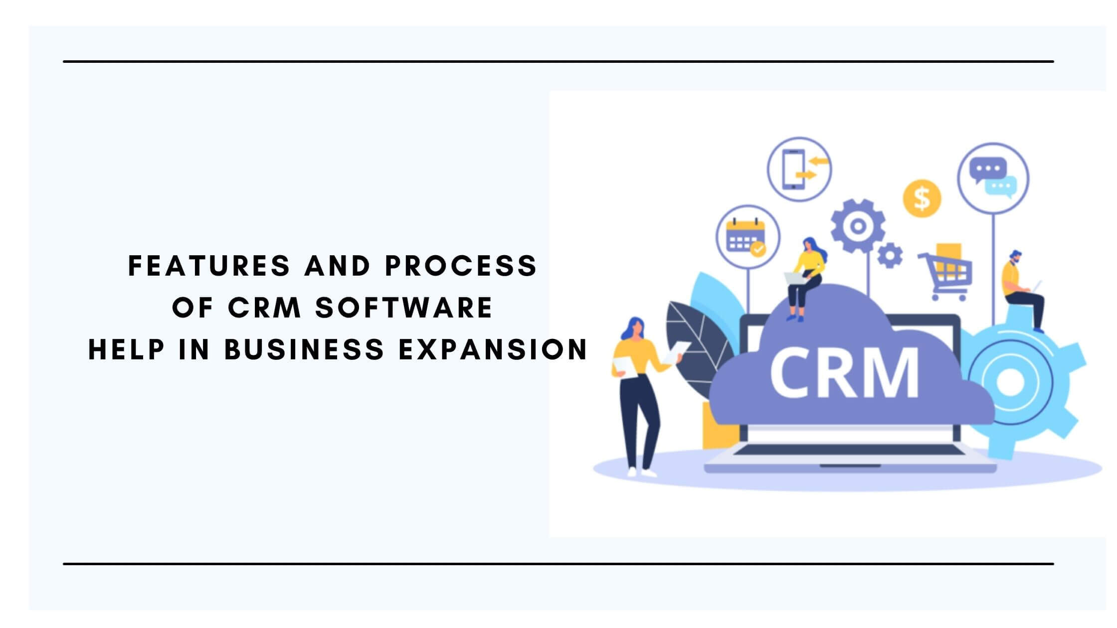 sa_1619692431_Features and Process of CRM Software Help in Business Expansion