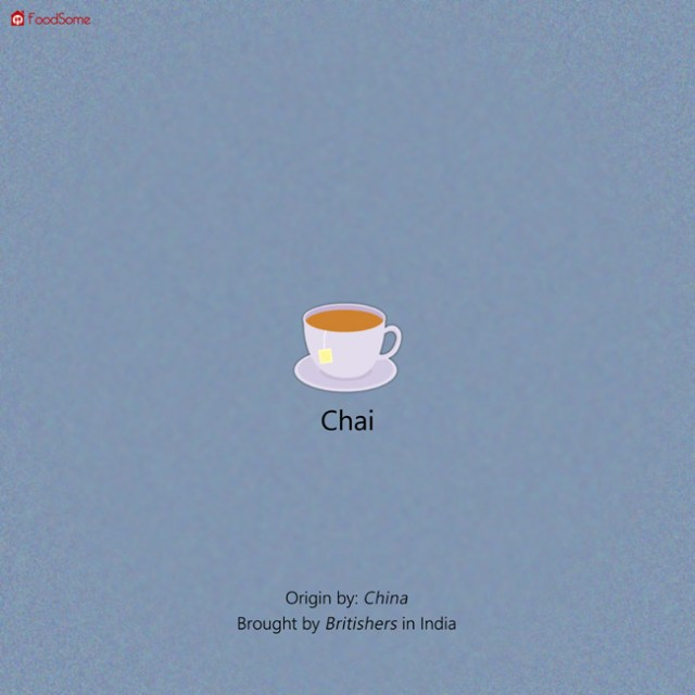 Chai - 7 Dishes That You Will Not Believe Are Non Indian!