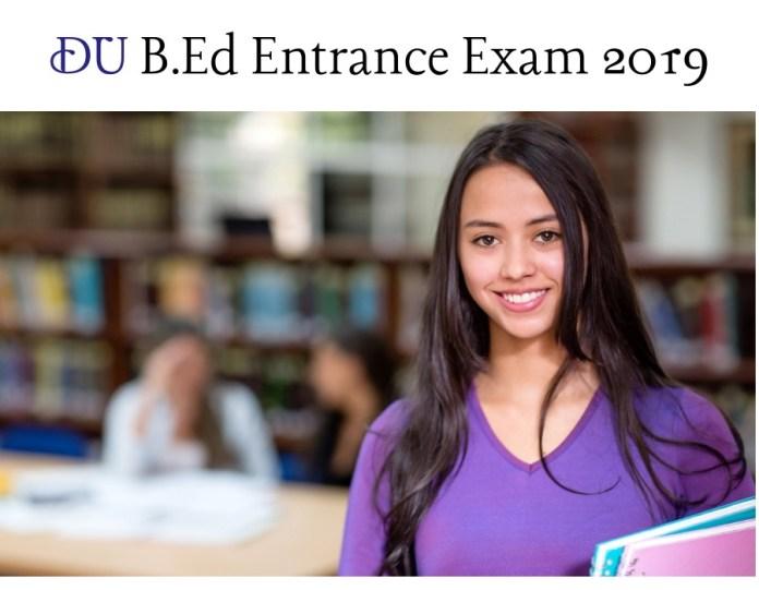 DU B.Ed Entrance Exam 2019