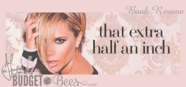 That Extra Half an Inch – Victoria Beckham (Book Review)