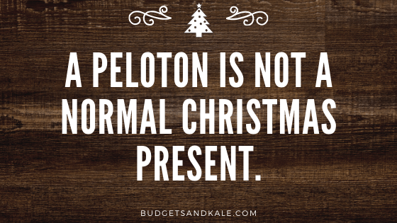 A Peloton is NOT a Normal Christmas Present