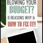 If you struggle to stick to your budget you are probably doing one or more of these things. These are common struggle areas that keep people from being successful with their budget. If you are a budgeting beginner or if you just need budgeting tips, these six reasons may be why you can't stick to your budget. Learn how to fix them today! #budget #budgettips #freeprintables #moneytips