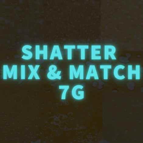 Shatter Mix & Match 7 Grams