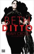 Beth Ditto - Heavy Cross – Die Autobiografie.