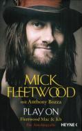 Mick Fleetwood mit Anthony Bozza - Play On: Fleetwood Mac & Ich
