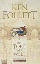 Follett, Ken - Die Tore der Welt - Kingsbridge Bd. 2