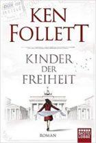 Follett, Ken - Jahrhundert-Saga 03 - Kinder der Freiheit