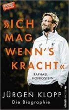 Honigstein, Raphael – Ich mag, wenn's kracht – Jürgen Klopp. Die Biographie