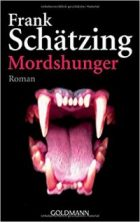 Schätzing, Frank - Mordshunger