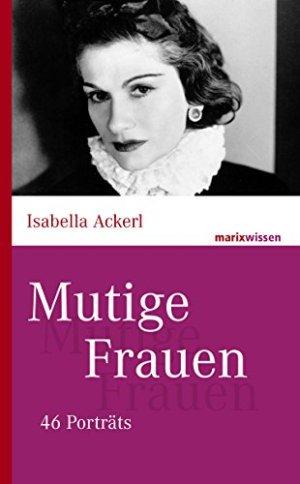 Ackerl, Isabella - Mutige Frauen - 46 Porträts