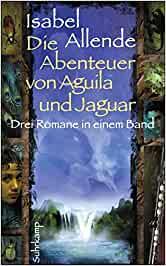 Allende, Isabel - Die Abenteuer von Aguila und Jaguar
