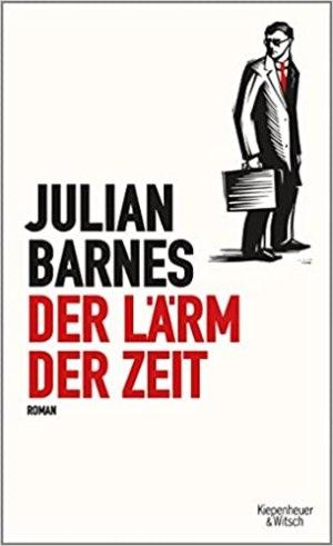 Barnes, Julian - Der Lärm der Zeit