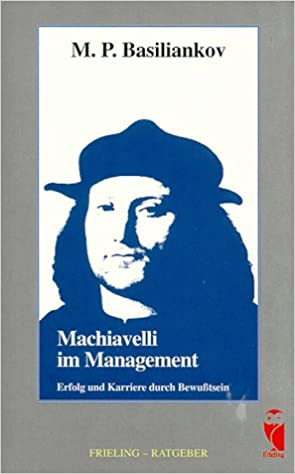 Basiliankov, M. P. - Machivelli Im Management