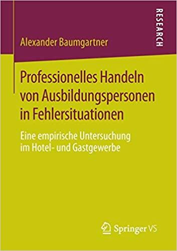 Baumgartner, Alexander - Professionelles Handeln von Ausbildungspersonen in Fehlersituationen - Eine empirische Untersuchung im Hotel- und Gastgewerbe