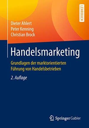 Ahlert, Dieter; Kenning, Peter; Brock, Christian - Handelsmarketing