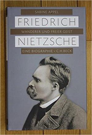Appel, Sabine - Friedrich Nietzsche, Wanderer und freier Geist
