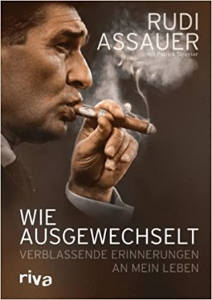 Assauer, Rudi - Wie ausgewechselt