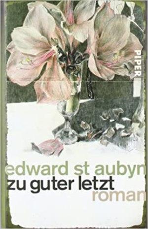 Aubyn, Edward St - Zu guter Letzt
