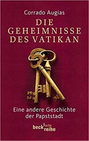 Augias, Corrado - Die Geheimnisse des Vatikan - Eine andere Geschichte der Papststadt