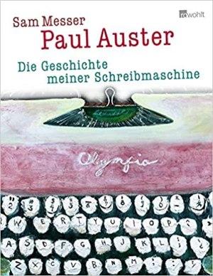 Auster, Paul - Die Geschichte meiner Schreibmaschine