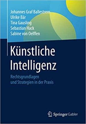 Ballestrem, Johannes Graf; Bär, Ulrike; Gausling, Tina et al - Künstliche Intelligenz