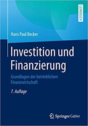 Becker, Hans Paul - Investition und Finanzierung - Grundlagen der betrieblichen Finanzwirtschaft (7. Aufl.)
