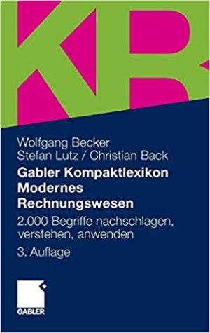 Becker, Wolfgang; Lutz, Stefan; Beck, Christian - Gabler Kompaktlexikon Modernes Rechnungswesen