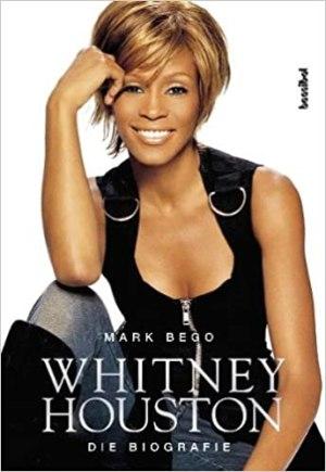 Bego, Mark - Whitney Houston - Die Biografie