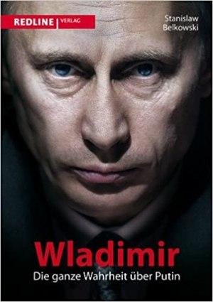 Belkowski, Stanislaw - Wladimir - Die ganze Wahrheit über Putin