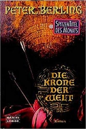 Berling, Peter - Gral-Zyklus 03 - Krone der Welt