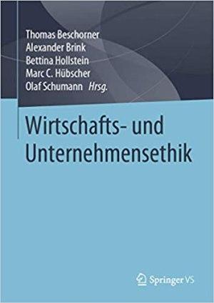 Beschorner, Thomas; Brink, Alexander; Hollstein, Bettina - Wirtschafts- und Unternehmensethik