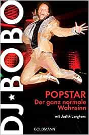 Bobo, DJ - Popstar - Der ganz normale Wahnsinn