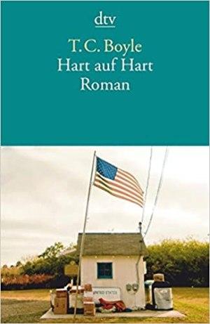 Boyle, T.C. - Hart auf Hart