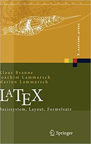 Braune, Klaus; Lammarsch, Joachim; Lammarsch, Marion - LaTeX - Basissystem, Layout, Formelsatz