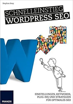 Brey, Stephan - Schnelleinstieg in Wordpress SEO