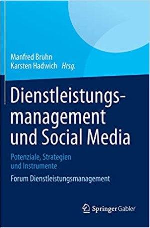 Bruhn, Manfred; Hadwich, Karsten - Dienstleistungsmanagement und Social Media - Potenziale, Strategien und Instrumente Forum Dienstleistungsmanagement