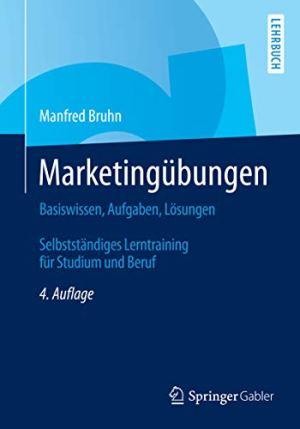 Bruhn, Manfred - Marketingübungen - Basiswissen, Aufgaben, Lösungen. Selbstständiges Lerntraining für Studium und Beruf
