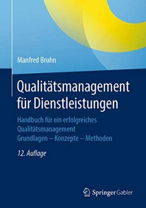 Bruhn, Manfred - Qualitätsmanagement für Dienstleistungen - Handbuch für ein erfolgreiches Qualitätsmanagement. Grundlagen - Konzepte - Methoden