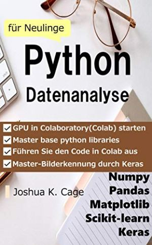 Cage, Joshua K. - Python Datenanalyse für Neulinge
