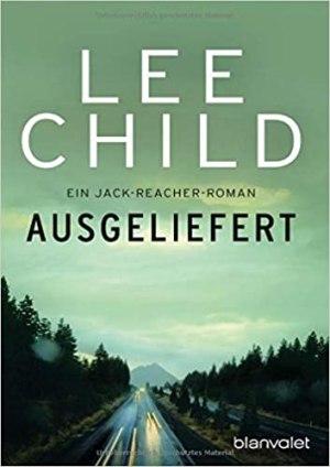Child, Lee - Jack Reacher 02 - Ausgeliefert