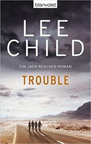 Child, Lee - Jack Reacher 11 - Trouble